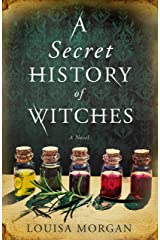 A Secret History of Witches: A Novel Kindle Edition