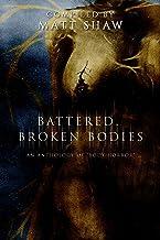 Battered, Broken Bodies: A Horror Anthology based on Body Horror
