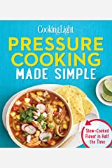 Pressure Cooking Made Simple: Slow-Cooked Flavor in Half the Time Paperback