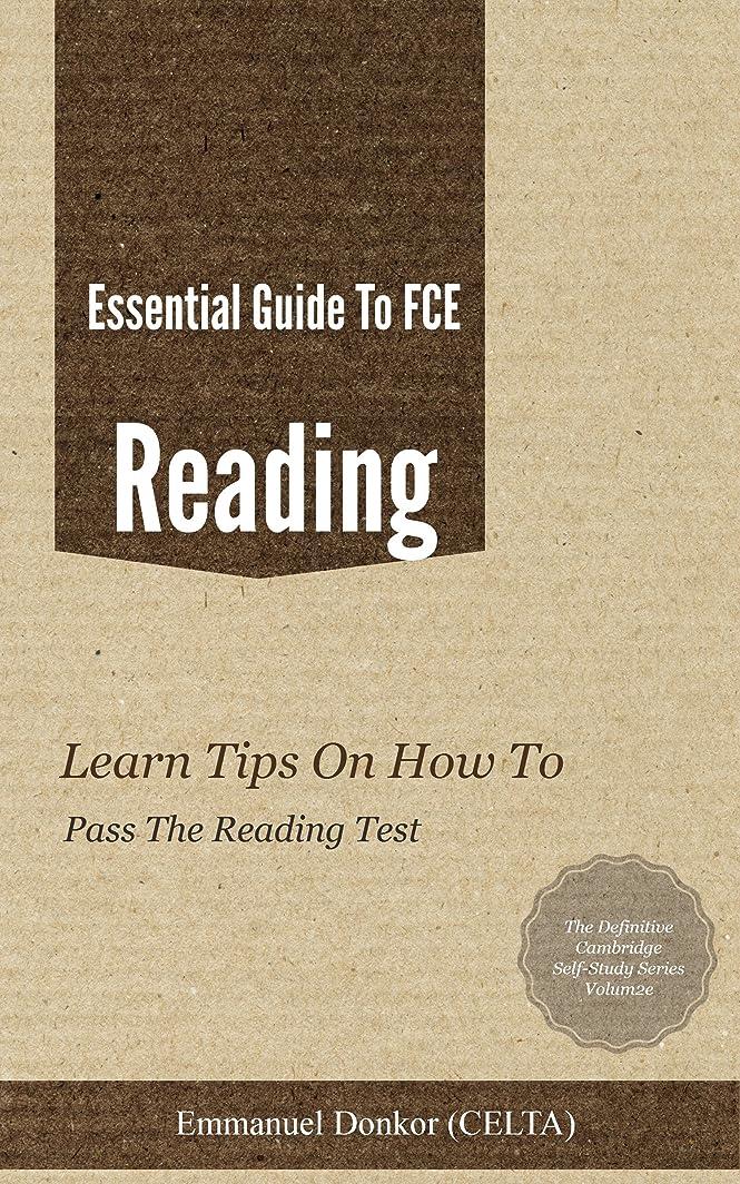 あなたのものハイブリッド呼びかけるEssential Guide To FCE Reading: Learn Tips On How To Pass The Reading Paper (Essential Guide To FCE Listening & Speaking Book 2) (English Edition)