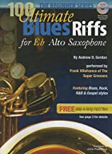 100 Ultimate Blues Riffs for Eb Alto Saxophone, the Beginner Series