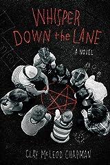 Whisper Down the Lane: A Novel Kindle Edition
