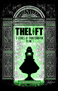 The Lift: Nine Stories of Transformation, Volume One