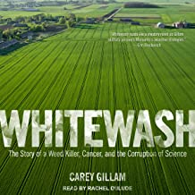 Whitewash: The Story of a Weed Killer, Cancer, and the Corruption of Science