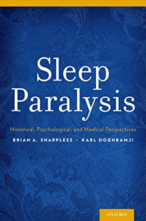 Sleep Paralysis: Historical, Psychological, and Medical Perspectives (English Edition)