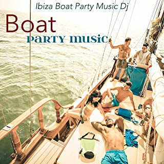 Boat Party Music – Lounge Electronic House Music for Hot Party, Vacation on a Boat & Yacht