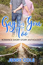 Gay For You Too (Romance Short Story Anthology Book 2)