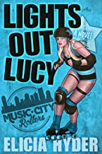 Lights Out Lucy: Roller Derby 101 (Music City Rollers Book 1)