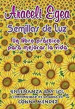 Libro de Autoayuda. Semillas de Luz: Libro práctico para mejorar la vida. Aprende a vivir bien y con alegría, como alcanzar el BIENESTAR Y LA PROSPERIDAD. La AUTOSUPERACIÓN. (Kindle Spanish Edition)