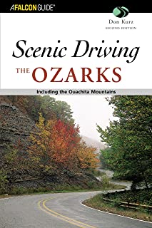 Scenic Driving the Ozarks, 2nd: Including the Ouachita Mountains (Scenic Routes & Byways)