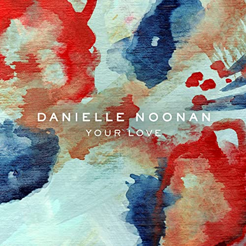Danielle Noonan - Your Love (2019)