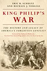 King Philip's War: The History and Legacy of America's Forgotten Conflict (Revised Edition) Kindle Edition