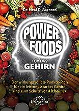 Power Foods für das Gehirn: Der wirkungsvolle 3-Punkte-Plan für ein leistungsstarkes Gehirn und zum Schutz vor Alzheimer (German Edition)