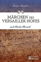 Märchen des Versailler Hofes: nach Charles Perrault (German Edition)