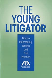 The Young Litigator: Tips on Rainmaking, Writing and Trial Practice