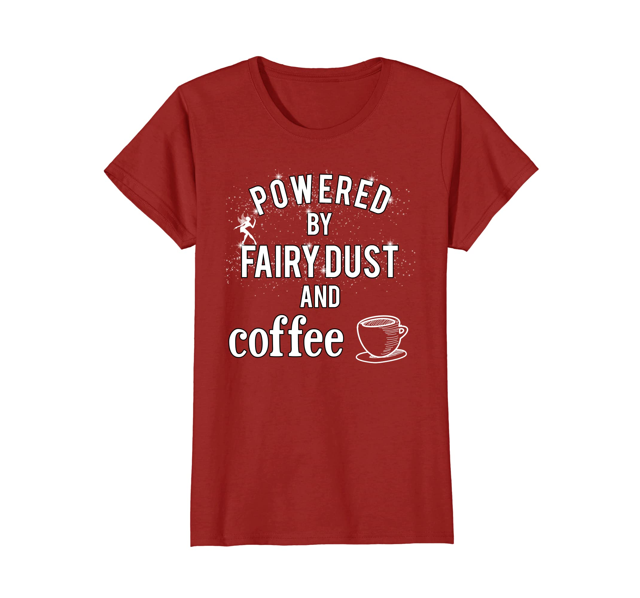 50b9098e Amazon.com: Powered By Fairy Dust And Coffee Funny T-Shirt: Clothing