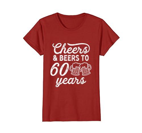 045cb8069 Amazon.com: Cheers and Beers To 60 Years T Shirt 60th Birthday Women Men:  Clothing