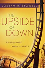 The Upside of Down—Finding Hope When It Hurts