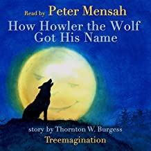 How Howler the Wolf Got His Name: Stories of Mother West Wind, Book 1