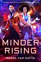 Minder Rising, A Scifi Space Opera with Telepathic Spies, Intrigue, and Romance: Central Galactic Concordance Book 2 (Engl...
