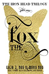 The Fox (The Iron Head Trilogy Book 1) Kindle Edition