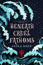 Beneath Cruel Fathoms (The Bitter Sea Trilogy Book 1)