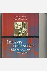 Les arts de la scène et la Révolution française: Colloque international de Vizille Broché