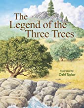 Legend of the Three Trees: The Classic Story of Following Your Dreams