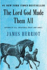 The Lord God Made Them All (All Creatures Great and Small Book 4) Kindle Edition