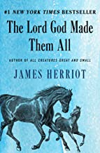 The Lord God Made Them All (All Creatures Great and Small Book 4)