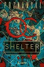 Shelter: Es ist deine Verschwörung – aber du bist ihr Opfer. (German Edition)
