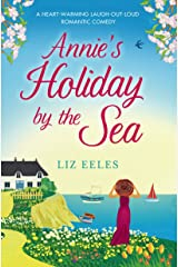 Annie's Holiday by the Sea: A heartwarming laugh out loud romantic comedy (English Edition) Format Kindle