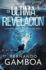 LA ÚLTIMA REVELACIÓN (Las aventuras de Ulises Vidal nº 3) Versión Kindle