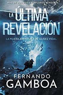 LA ÚLTIMA REVELACIÓN (Las aventuras de Ulises Vidal nº 3)