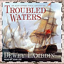 Troubled Waters: Alan Lewrie Series, Book 14