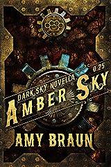 Amber Sky: A Dark Sky Novel Kindle Edition