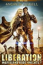 Liberation: A Magi Saga Series (Wasteland Road Knights Book 1)