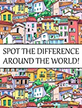 Spot The Difference Around The World!: A Fun Search and Find Books for Children 6-10 years old (Activity Book for Kids 11)