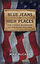 Blue Jeans in High Places: The Coming Makeover of American Politics