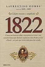 1822: Como um homem sábio, uma princesa triste e um escocês louco por dinheiro ajudaram dom Pedro a criar o Brasil - um pa...
