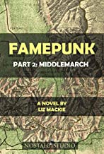 Famepunk: Part 2: Middlemarch (English Edition)