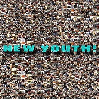 New Youth (feat. Brittany Coleman, Gabriel Dent, Sydney Harris, Jeftar Kusi, Gabriella Reyes & Attiyya Toure)