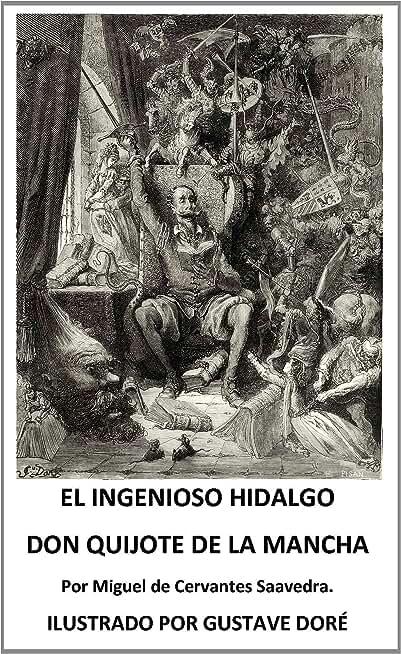El Ingenioso hidalgo don Quijote de la Mancha. Edición ILUSTRADA. ILLUSTRATED (Spanish Edition)