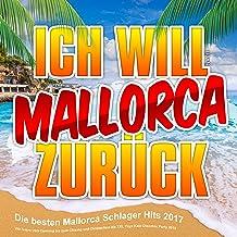 Ich will Mallorca zurück - Die besten Mallorca Schlager Hits 2017 [Explicit] (Wir feinern vom Opneing bis zum Closing und Oktoberfest die XXL Yaya Kolo Discofox Party 2018)