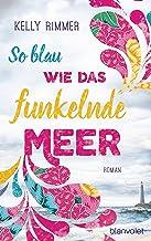 So blau wie das funkelnde Meer: Roman (German Edition)