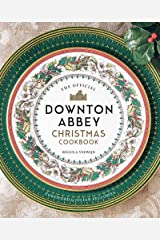 Official Downton Abbey Christmas Cookbook (Downton Abbey Cookery) Kindle Edition