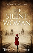 The Silent Woman: The USA TODAY BESTSELLER – gripping historical fiction (Cat Carlisle, Book 1)