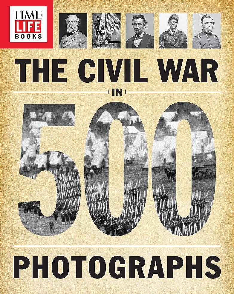 敬の念ロッジ溶かすTIME-LIFE The Civil War in 500 Photographs (English Edition)