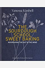 The Sourdough School: Sweet Baking: Nourishing the gut & the mind (English Edition) Formato Kindle