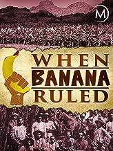 When Banana Ruled
